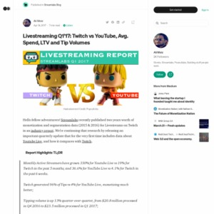 Livestreaming Q1'17: Twitch vs YouTube, Avg. Spend, LTV and Tip Volumes